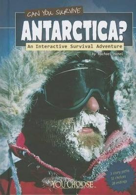 Can You Survive Antarctica? by Rachael Hanel