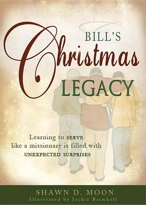 Bill's Christmas Legacy by Shawn D Moon