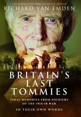 Britain's Last Tommies by Richard Van Emden