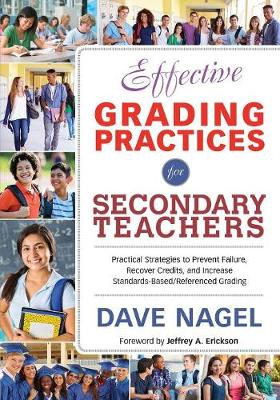 Effective Grading Practices for Secondary Teachers by David T. Nagel