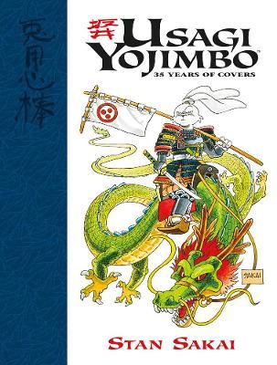 Usagi Yojimbo: 35 Years Of Covers by Stan Sakai