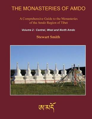 The Monasteries of Amdo (2nd Edition) Volume 2 by Stewart Smith