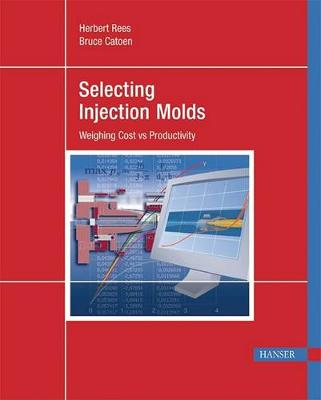 Selecting Injection Molds by Herbert Rees