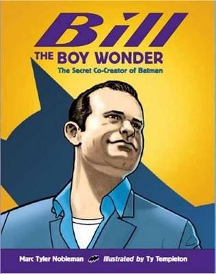 Bill The Boy Wonder by Marc Tyler Nobleman