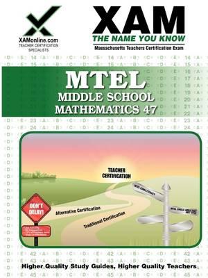 Mtel Middle School Mathematics 47 Teacher Certification Test Prep Study Guide by Sharon A Wynne