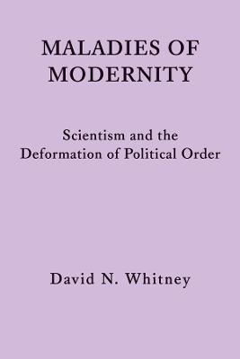Maladies of Modernity by David N Whitney