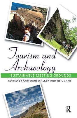 Tourism and Archaeology by Cameron Walker