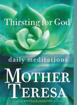Thirsting for God by Mother Teresa