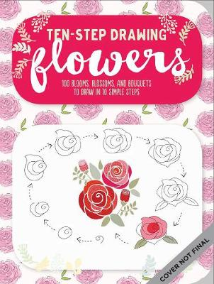 Flowers (Ten-Step Drawing): Learn to Draw 75 Flowers in Ten Easy Steps! by Walter Foster Creative Team