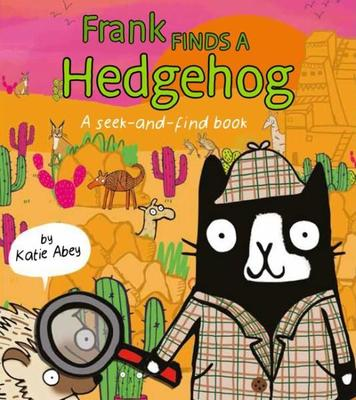 Frank Finds a Hedgehog by Katie Abey