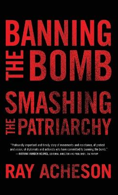 Banning the Bomb, Smashing the Patriarchy book