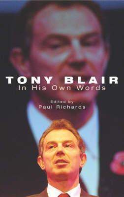 Tony Blair: In His Own Words by Tony Blair