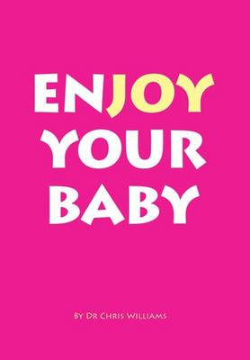 Enjoy Your Baby by Christopher Williams