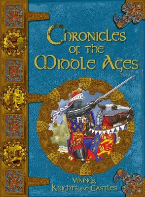 Chronicles Of The Middle Ages by Fiona MacDonald