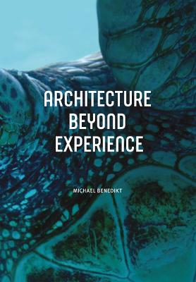 Architecture Beyond Experience by Michael Benedikt