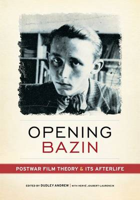 Opening Bazin by Dudley Andrew