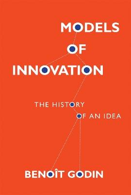 Models of Innovation by Benoit Godin
