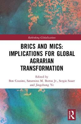 BRICS and MICs: Implications for Global Agrarian Transformation by Ben Cousins