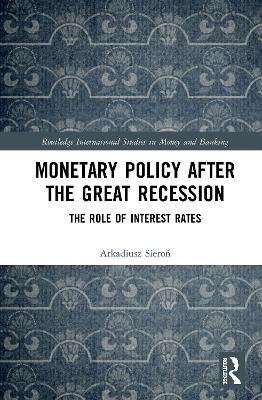 Monetary Policy after the Great Recession: The Role of Interest Rates book