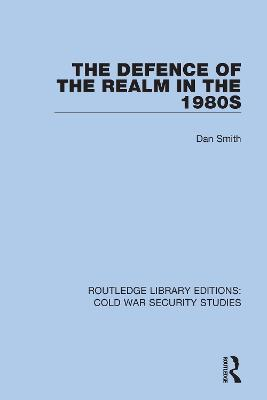 The Defence of the Realm in the 1980s by Dan Smith