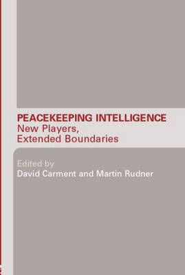 Peacekeeping Intelligence by David Carment
