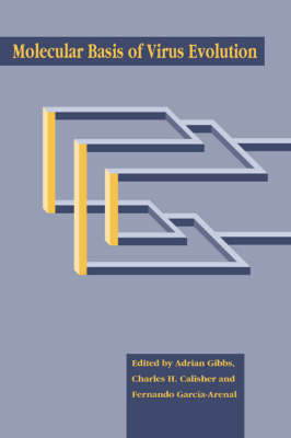 Molecular Basis of Virus Evolution by Adrian J. Gibbs