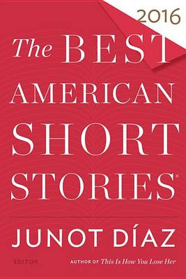 The Best American Short Stories 2016 by Junot Diaz