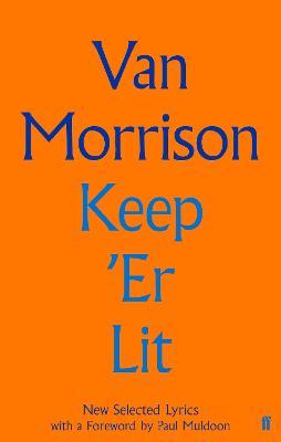 Keep 'Er Lit: New Selected Lyrics book