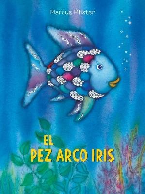 El Pez Arco Iris / Rainbow Fish by Marcus Pfister