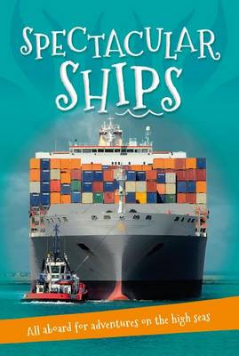 It's All About... Spectacular Ships by Kingfisher Books