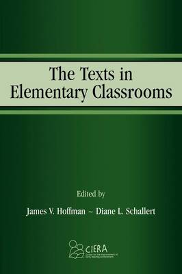 Texts in Elementary Classrooms by James V. Hoffman