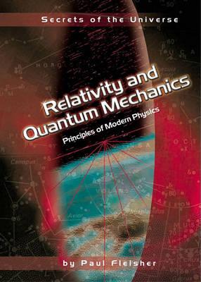 Relativity And Quantum Mechanics by Paul Fleisher