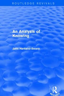 An Analysis of Knowing by John Hartland-Swann