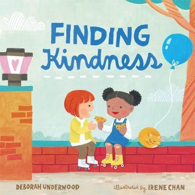 Finding Kindness by Deborah Underwood