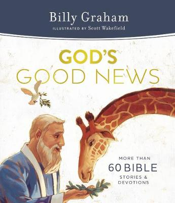God's Good News: More Than 60 Bible Stories and Devotions by Billy Graham