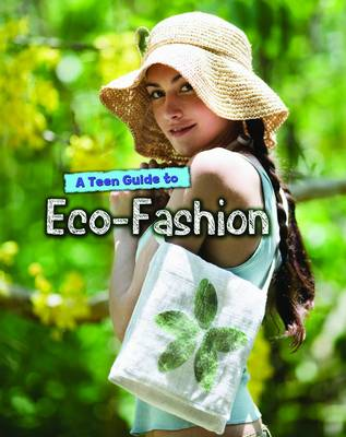 Teen Guide to Eco-Fashion by Liz Gogerly