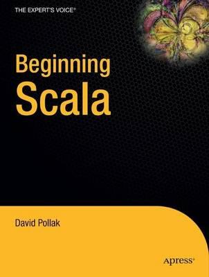 Beginning Scala by David Pollak