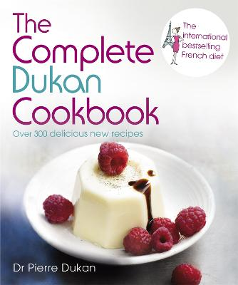 The Complete Dukan Cookbook by Dr Pierre Dukan