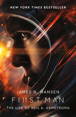 First Man: The Life of Neil Armstrong by James Hansen
