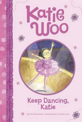 Keep Dancing, Katie by Fran Manushkin