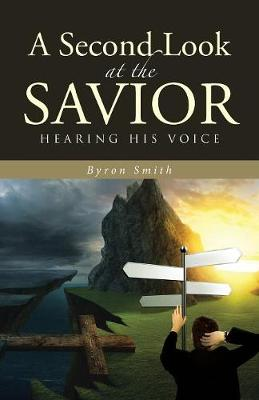 A Second Look at the Savior by Byron Smith