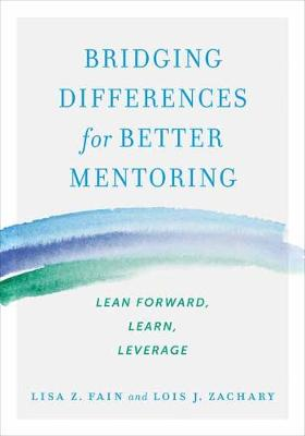 Bridging Differences for Better Mentoring: Lean Forward, Learn, Leverage book