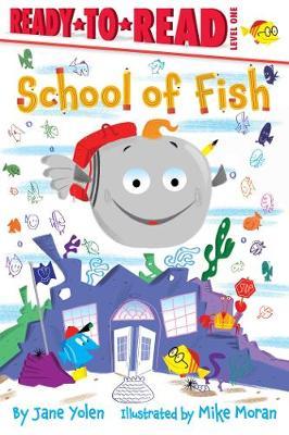 School of Fish: Ready-to-Read Level 1 by Jane Yolen