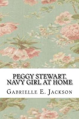 Peggy Stewart, Navy Girl at Home by Gabrielle E Jackson