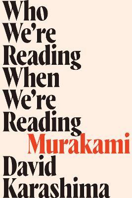 Who We're Reading When We're Reading Murakami by David Karashima