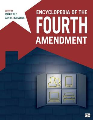 Encyclopedia of the Fourth Amendment by John R. Vile