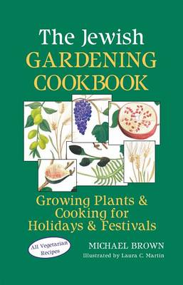The Jewish Gardening Cookbook by Michael Brown