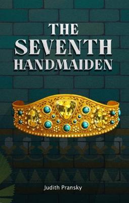 The Seventh Handmaiden by Judith Pransky