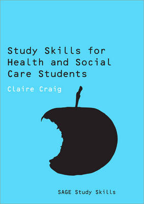 Study Skills for Health and Social Care Students by Claire Craig