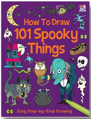 How to Draw 101 Spooky Things by Barry Green